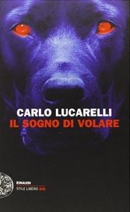 Il-sogno-di-volare-Carlo-Lucarelli