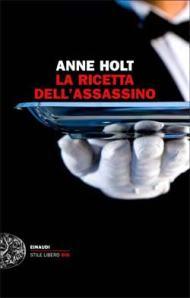 Anne Holt la ricetta dell'assassino
