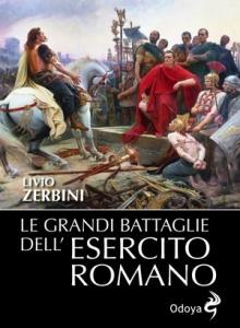 le grandi battaglie dell'esercito romano